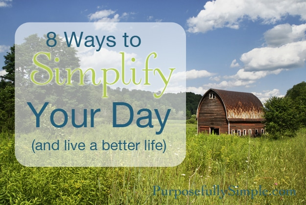 8 ways to simplify your day wide